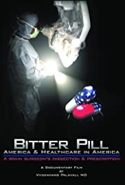 Bitter Pill: America and Healthcare in America; A Brain Surgeon's Dissection and Prescription