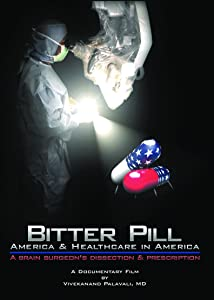 Bitter Pill: America and Healthcare in America; A Brain Surgeon's Dissection and Prescription USA