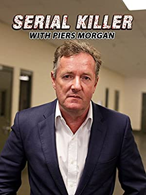 Serial Killer with Piers Morgan (2018)