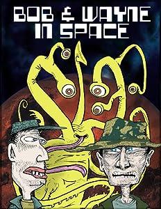 TV movie series downloads Strangeness Gets Weirder - Episode I: Bob \u0026 Wayne in Space by none [BDRip]