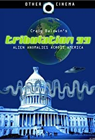 Primary photo for Tribulation 99: Alien Anomalies Under America