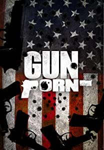 Gun Porn full movie download 1080p hd