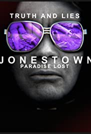 Truth and Lies: Jonestown, Paradise Lost (2018) Poster - Movie Forum, Cast, Reviews
