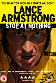 Primary photo for Stop at Nothing: The Lance Armstrong Story