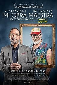 Mi obra maestra (2018) Poster - Movie Forum, Cast, Reviews