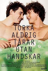 Torka aldrig tårar utan handskar (2012)