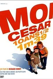 Moi César, 10 ans 1/2, 1m39 Poster