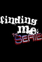 Finding Me the Series