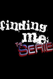 Finding Me the Series Poster
