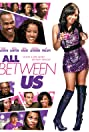 All Between Us (2018) Poster