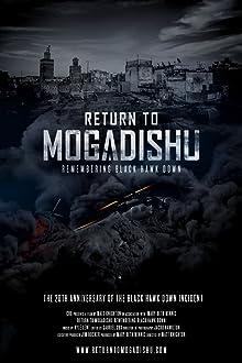 Return to Mogadishu: Remembering Black Hawk Down (2013)