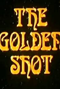 Primary photo for The Golden Shot