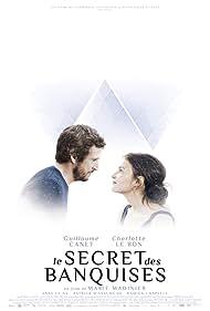 Guillaume Canet and Charlotte Le Bon in Le secret des banquises (2016)