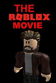 The ROBLOX Movie (Video 2017) - IMDb