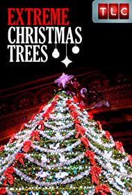 Extreme Christmas Trees (2011)
