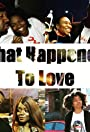 What Happened to love