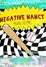 Adore Delano: Negative Nancy