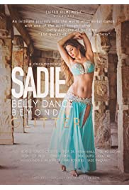 Sadie, Belly Dance Beyond the Glitter