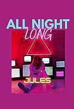 Jules: All Night Long
