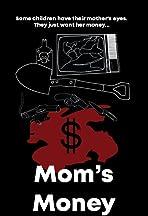 Mom's Money