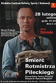 Smierc rotmistrza Pileckiego Poster