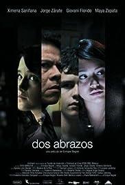 Dos abrazos(2007) Poster - Movie Forum, Cast, Reviews