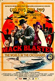 Mack Blaster: The World in the Crosshairs Poster