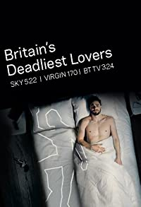 Primary photo for Britain's Deadliest Lovers