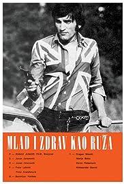Mlad i zdrav kao ruza(1971) Poster - Movie Forum, Cast, Reviews