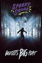 Spooky Squad: Bigfoot's Big Feat Poster