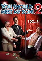 You Should Meet My Son 2!