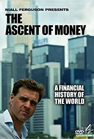 Niall Ferguson in The Ascent of Money (2008)