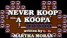Never Koop a Koopa