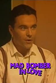 Primary photo for Mad Bomber in Love