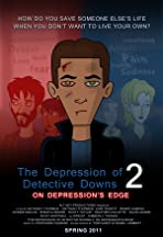 The Depression of Detective Downs 2: On Depression's Edge