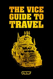 The Vice Guide to Travel Poster - TV Show Forum, Cast, Reviews