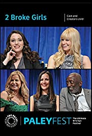 2 Broke Girls: Cast and Creators Live at Paleyfest Poster