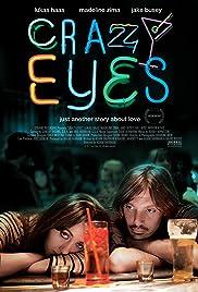 Crazy Eyes(2012) Poster - Movie Forum, Cast, Reviews