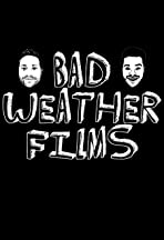 Bad Weather Films