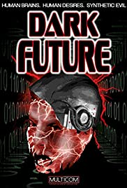 Dark Future (1994) Poster - Movie Forum, Cast, Reviews