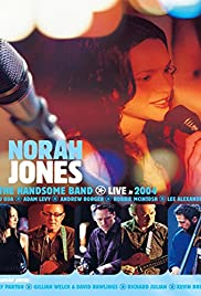 Norah Jones & the Handsome Band: Live in 2004 Poster