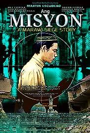 Ang misyon: A Marawi Siege Story Poster