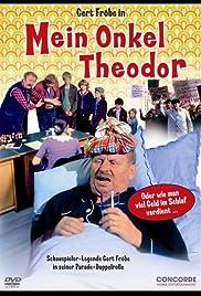 Mein Onkel Theodor oder Wie man viel Geld im Schlaf verdient Poster