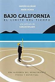 Bajo California: El límite del tiempo Poster