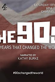 The 90s: Ten Years That Changed the World Poster