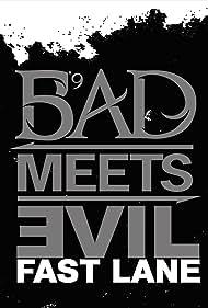 Bad Meets Evil Feat. Eminem & Royce Da 5'9: Fast Lane (2011)