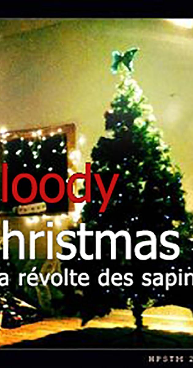 Bloody Christmas Tree.Bloody Christmas 2 La Revolte Des Sapins 2010 Imdb