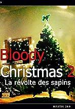 Bloody Christmas 2: La révolte des sapins