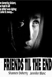 Friends 'Til the End(1997) Poster - Movie Forum, Cast, Reviews