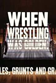 When Wrestling Was Golden: Grapples, Grunts and Grannies Poster